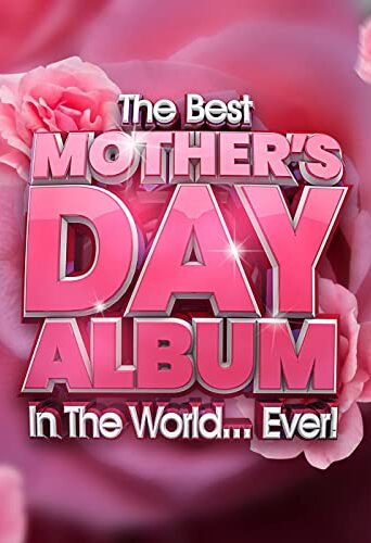The Best Mother's Day Album  2021